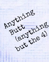 Anything Butt